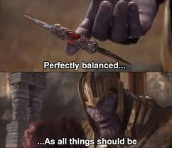 Thanos perfectly balanced as all things should be Blank Template - Imgflip