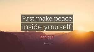"Quotes About Being At Peace With Yourself Best of Nick Nolte Quote ""First Make Peace Inside Yourself"" 24 Wallpapers"