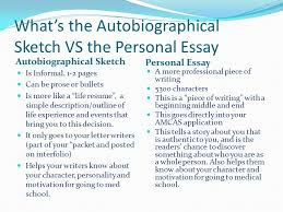 o pening the door to your p ersonal e ssay what is the personal  what s the autobiographical sketch vs the personal essay autobiographical sketch personal essay is informal 1
