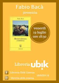 Fabio Baca Presenta Benevolenza Cosmica Adelphi Libreria Ubik Cesena