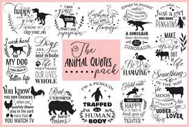 Animal Quotes Pack Graphic By Nerd Mama Cut Files Creative Fabrica