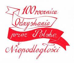 Znalezione obrazy dla zapytania 100 rocznica odzyskania niepodległości przez polskę