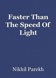 The Speed Of Light Book Faster Than The Speed Of Light Poem By Nikhil Parekh