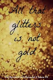 all that glitters is not gold essay essay writing on famous saying all that glitters is not gold essay for students essay for youall that glitters is not