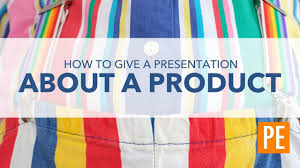 Product Presentation How To Give A Presentation About A Product