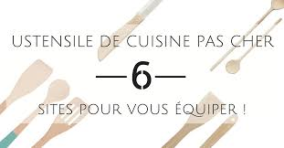 Ustensile De Cuisine Pas Cher 6 Sites Pour Vous équiper