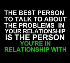 The Best Person To Talk To About The Problems In Your Relationship Stunning Wise Quotes About Relationships