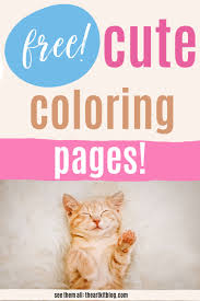 Everything you want to know about printable coloring pages for children is here! Cute Coloring Pages Free Printables The Art Kit