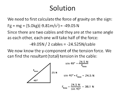 solution we need to first calculate the force of gravity on the sign fg