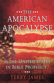 The American Apocalypse Is The United States In Bible Prophecy