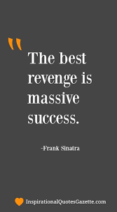 Best Success Quotes Stunning The Best Revenge Is Massive Success Wit Wisdom And Inspiration