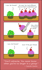 Discrimination Quotes Inspiration Cupcake Quotes Ostracism And Discrimination Rusty Doodle