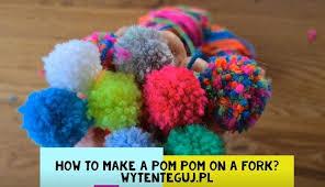 how to make pom pom on a fork
