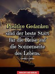 Positive Gedanken Sind Der Zitate Weisheiten Positive