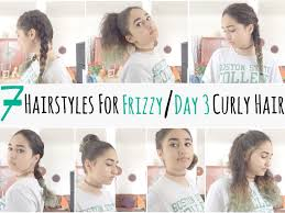 7 Hairstyles For Frizzy Day 3 Curly Hair - YouTube