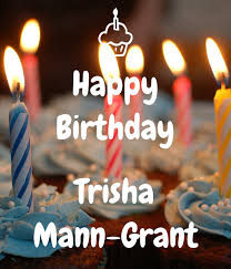 Happy Birthday Trisha Mann-Grant Poster | paul | Keep Calm-o-Matic