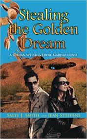 Stealing the Golden Dream (Jordan Welsh & Eddie Marino): Sally J ...