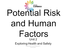 edexcel btec level diploma in construction potential risk and  1 edexcel btec level 2 diploma in construction potential risk and human factors unit 2 exploring health and safety