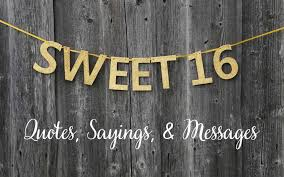 Sweet 16 Quotes Sayings Messages Deluxecom