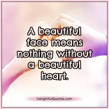 Beauty Means Nothing Quotes Best Of A Beautiful Face Means Nothing Without A Beautiful Heart