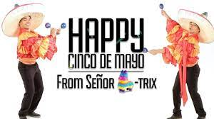 Happy Cinco de Mayo from Señor D-trix ...