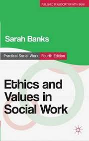 Social Work Values Ethics And Values In Social Work Sarah Banks 9780230300170