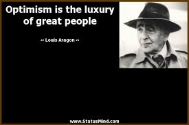 Optimism Is The Luxury Of Great People StatusMind Unique Great People Quotes