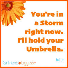 Friendship in a Storm | Being there for a Friend when Life is ... via Relatably.com