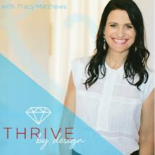 Tracy Matthews Designs Thrive By Design Business And Marketing Strategy For
