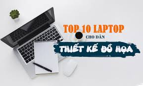 TOP 10 máy tính dành cho dân theo học ngành Thiết kế đồ họa