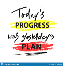Todays Progress Was Yesterdays Plan Simple Inspire And