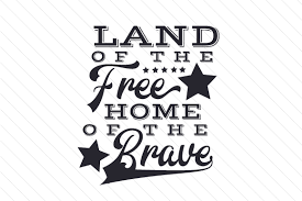 Land Of The Free Home Of The Brave Svg Cut File By Creative Fabrica Crafts Creative Fabrica