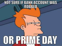 amazon prime day meme.  Amazon Amazon Prime Day For Meme N