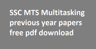 ssc mts multi tasking staff previous year question papers pdf