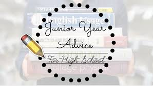 advice for junior year of high school ashley white advice for junior year of high school ashley white