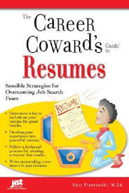 Resumes Search The Career Cowards Guide To Resumes Sensible Strategies