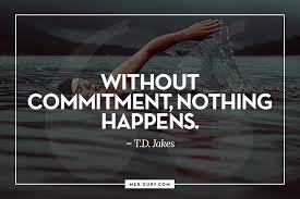 Commitment Quotes Mesmerizing 48 Commitment Quotes To Keep You Committed To Achieving Excellence