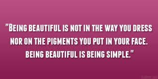 Beautiful And Simple Quotes Best Of 24 Perfect Quotes About Being Beautiful