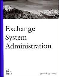 Exchange System Administration: Howd, Janice Rice: 0752064700814:  Amazon.com: Books