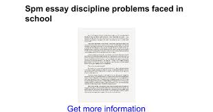 spm essay discipline problems faced in school google docs