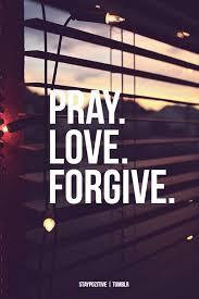 Positive Religious Quotes Best Pray Love Forgive Life Quotes Quotes Positive Quotes Quote Religious