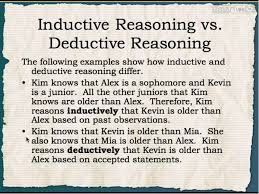 inductive and deductive reasoning essay exclusive algebra versus comparison chart introduction from reasoning also called logic the for example persuade your brother share last