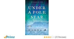 Under A Pole Star: Stef Penney: 9781681441177: Amazon.com: Books