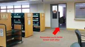 library office. Even Though The Area Is Not Open To Users, We\u0027d Still Expect Inconveniences Such As Noise And Dust Travel. Immediate That May Be Affected Include Library Office I