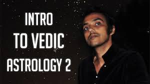 An Intro To Vedic Astrology 2 The Vedic Birth Chart Prashant Trivedi