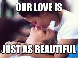 Our Love is Just as Beautiful - Lesbian Love - quickmeme via Relatably.com