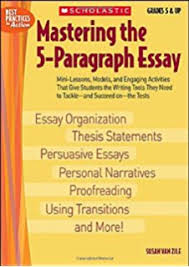 com how to write essays a step by step guide for all  mastering the 5 paragraph essay best practices in action