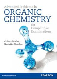 organic chemistry problem solver how to pass organic chemistry  advanced problems in organic chemistry for competitive advanced problems in organic chemistry for competitive examinations 1st