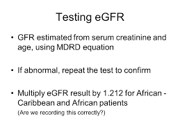 testing egfr gfr estimated from serum creatinine and age using mdrd equation if abnormal