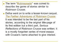 daniel defoe iuml micro born as daniel foe iuml micro founder of english novel the term robinsonade was coined to describe the genre of stories similar to robinson crusoe